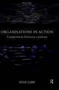 Organizations in Action: Competition Between Contexts als Buch