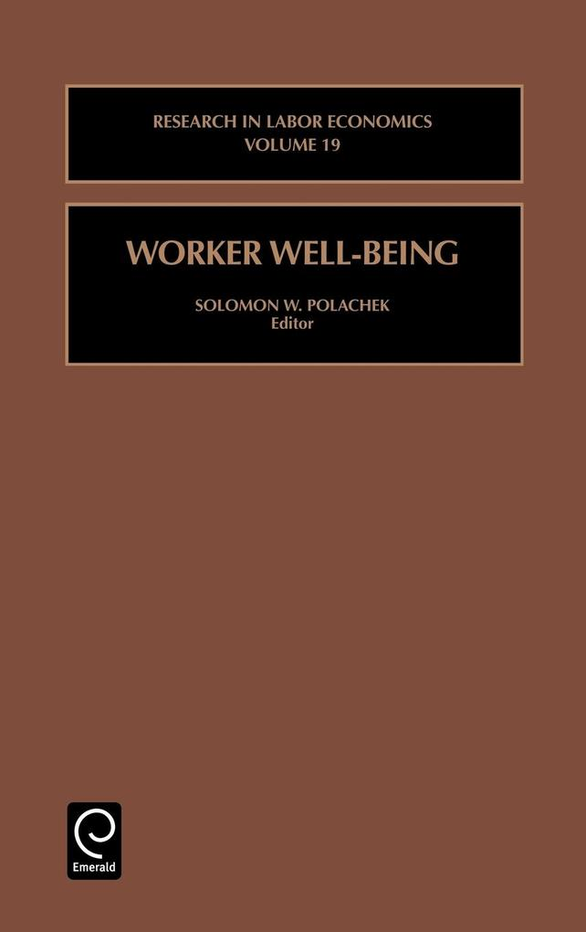 Worker Well-Being (Research in Labor Economics) als Buch