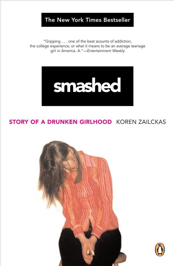 Smashed: Story of a Drunken Girlhood als Taschenbuch
