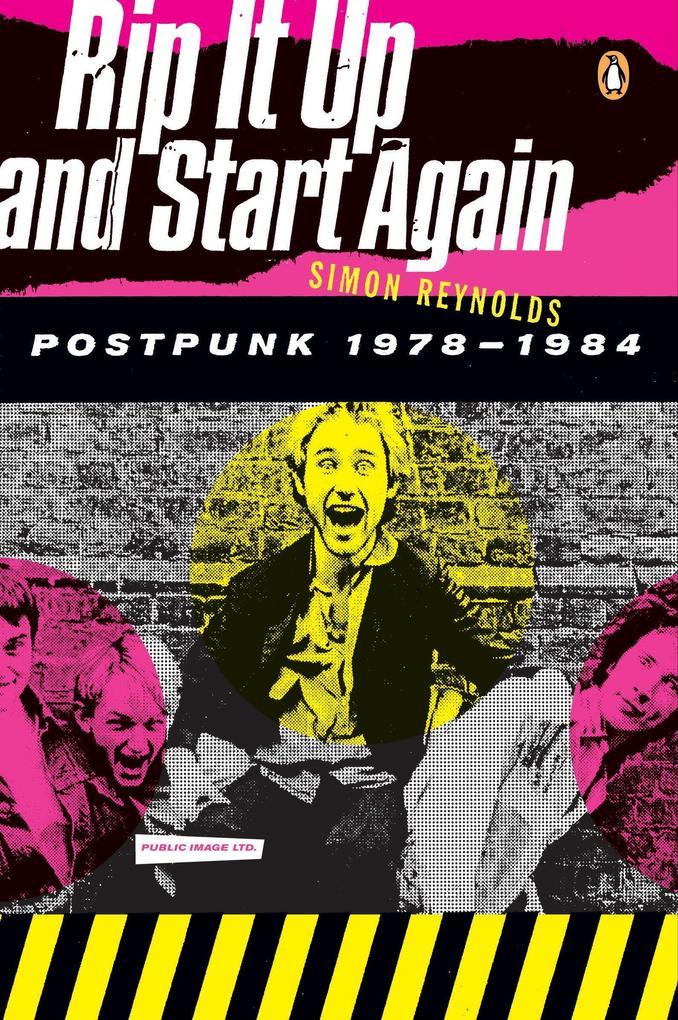 Rip It Up and Start Again: Postpunk 1978-1984 als Taschenbuch