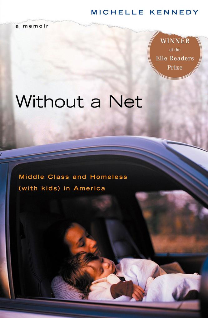 Without a Net: Middle Class and Homeless with Kids in America als Taschenbuch