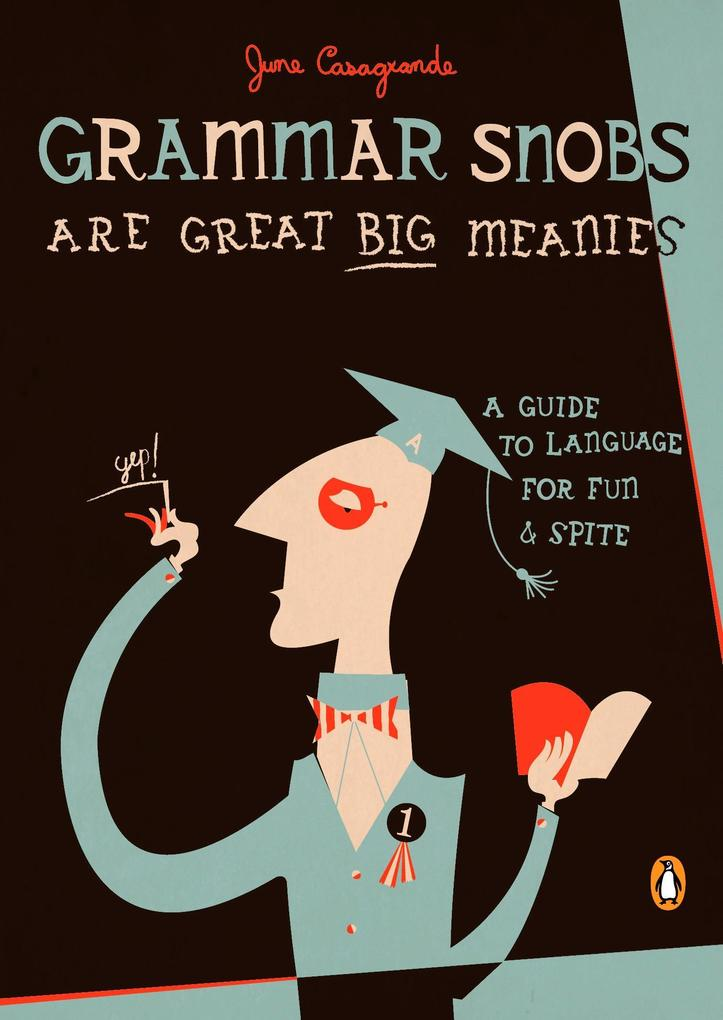 Grammar Snobs Are Great Big Meanies: A Guide to Language for Fun and Spite als Taschenbuch