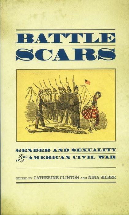 Battle Scars: Gender and Sexuality in the American Civil War als Taschenbuch