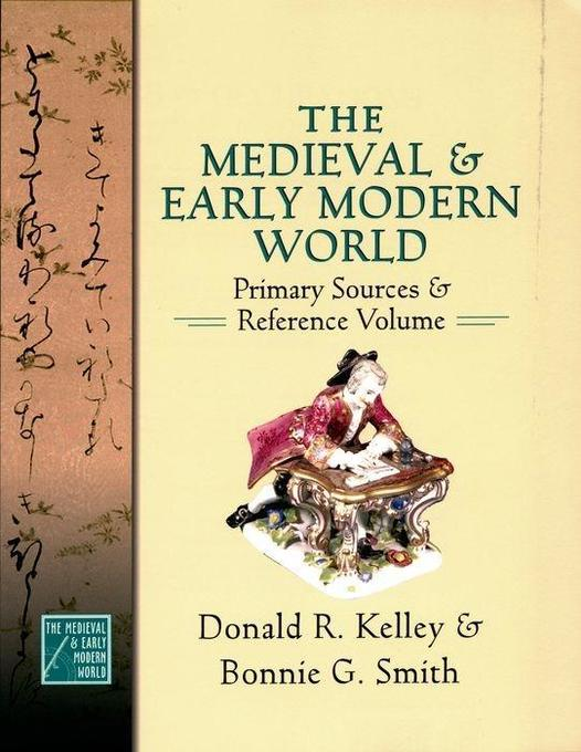 The Medieval and Early Modern World: Primary Sources and Reference Volume als Buch