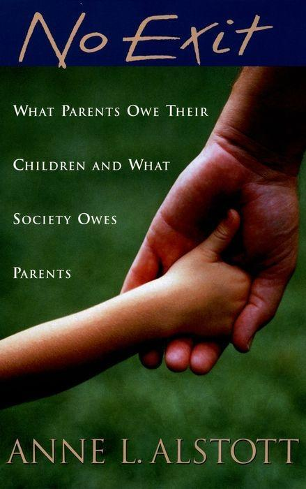 No Exit: What Parents Owe Their Children and What Society Owes Parents als Taschenbuch