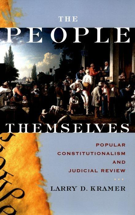 The People Themselves: Popular Constitutionalism and Judicial Review als Taschenbuch
