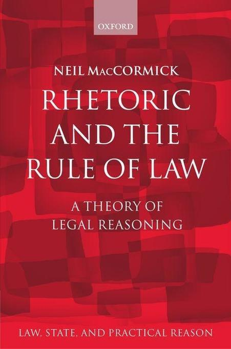 Rhetoric and the Rule of Law: A Theory of Legal Reasoning als Buch