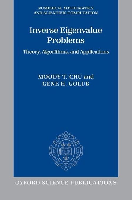 Inverse Eigenvalue Problems: Theory, Algorithms, and Applications als Buch