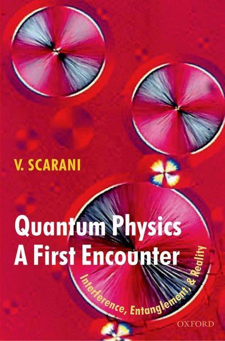 Quantum Physics: A First Encounter: Interference, Entanglement, and Reality als Buch