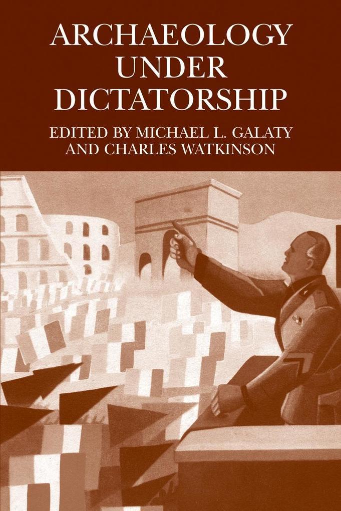 Archaeology Under Dictatorship als Buch