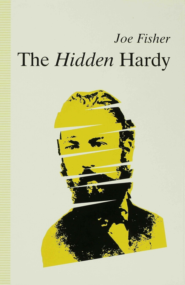 The Hidden Hardy: A Re-Evaluation of Thomas Hardy's Prose Fiction als Buch
