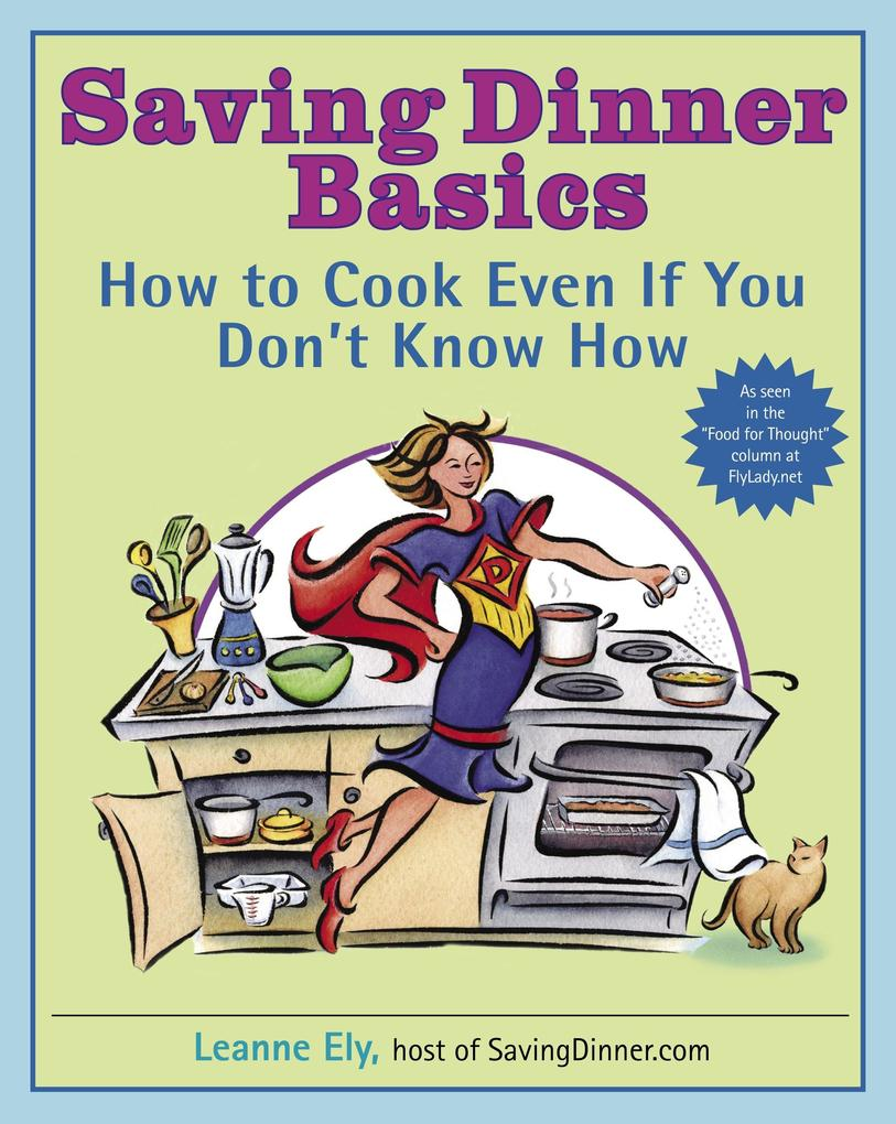 Saving Dinner Basics: How to Cook Even If You Don't Know How als Taschenbuch