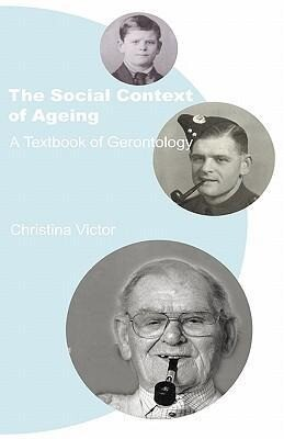 The Social Context of Ageing: A Textbook of Gerontology als Buch