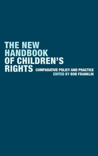 The New Handbook of Children's Rights: Comparative Policy and Practice als Buch