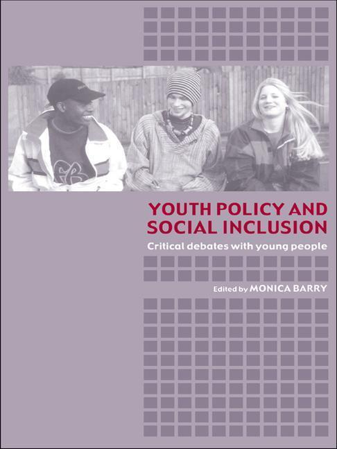 Youth Policy and Social Inclusion: Critical Debates with Young People als Buch