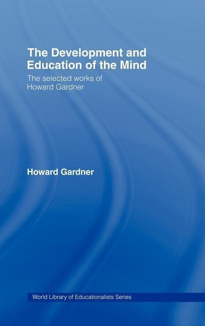 The Development and Education of the Mind: The Selected Works of Howard Gardner als Buch