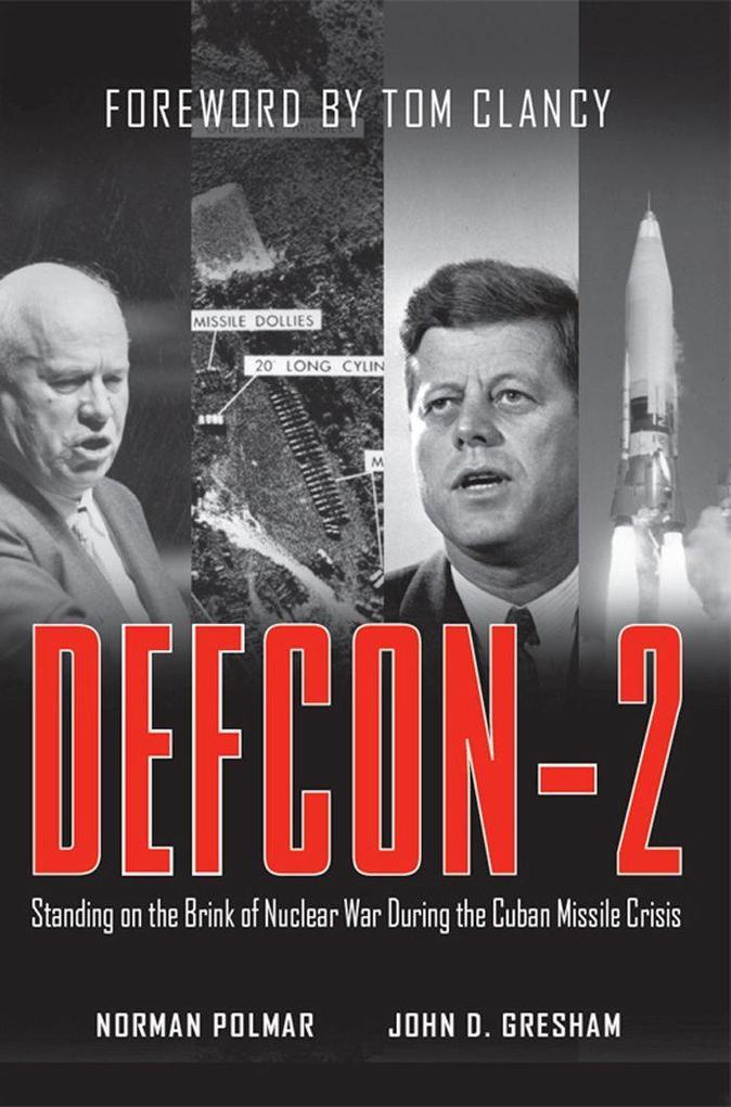 Defcon-2: Standing on the Brink of Nuclear War During the Cuban Missile Crisis als Buch