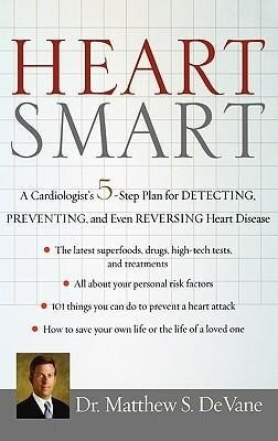 Heart Smart: A Cardiologists 5-Step Plan for Detecting, Preventing, and Even Reversing Heart Disease als Buch