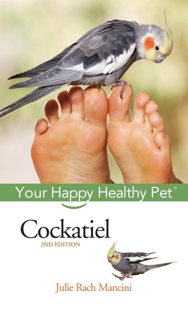 Cockatiel: Your Happy Healthy Pet als Buch