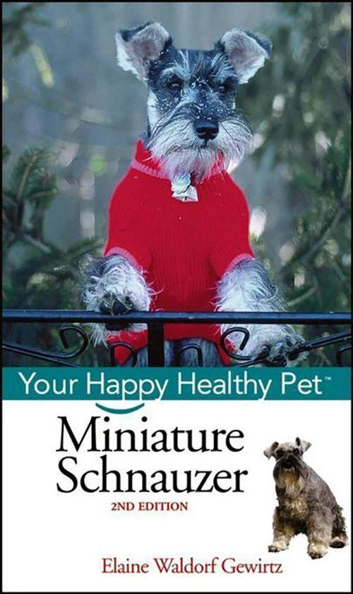 Miniature Schnauzer: Your Happy Healthy Pet als Buch