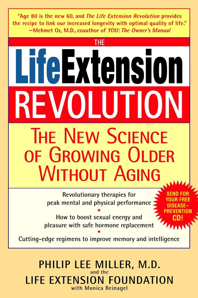 The Life Extension Revolution: The New Science of Growing Older Without Aging als Taschenbuch