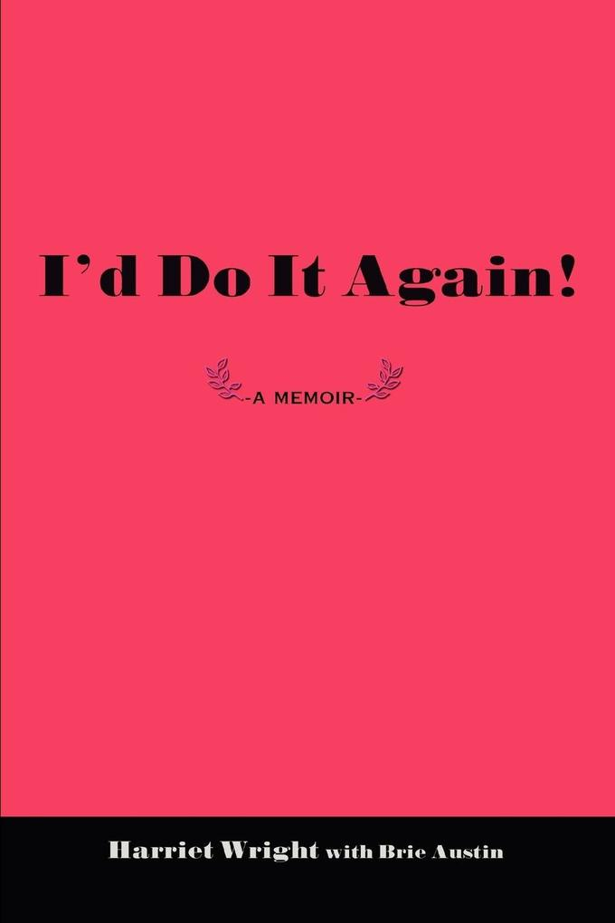 I'd Do It Again!: -A Memoir - als Buch