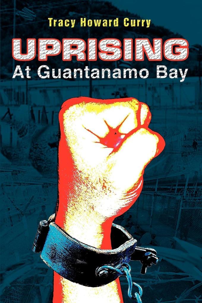 Uprising At Guantanamo Bay als Taschenbuch