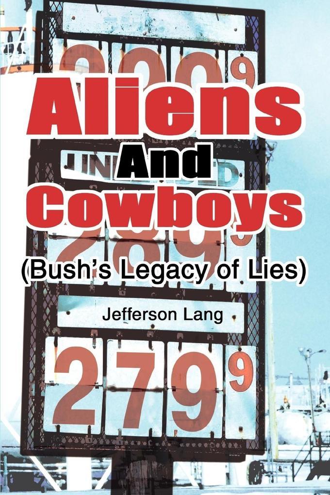Aliens and Cowboys: (Bush's Legacy of Lies) als Taschenbuch