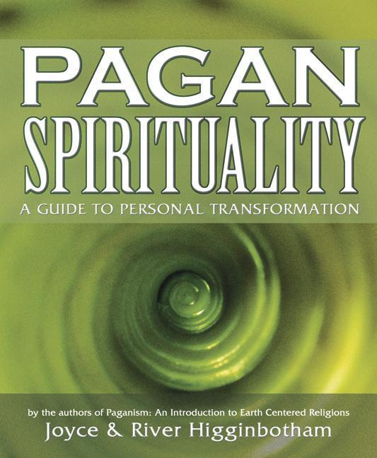 Pagan Spirituality: A Guide to Personal Transformation als Taschenbuch