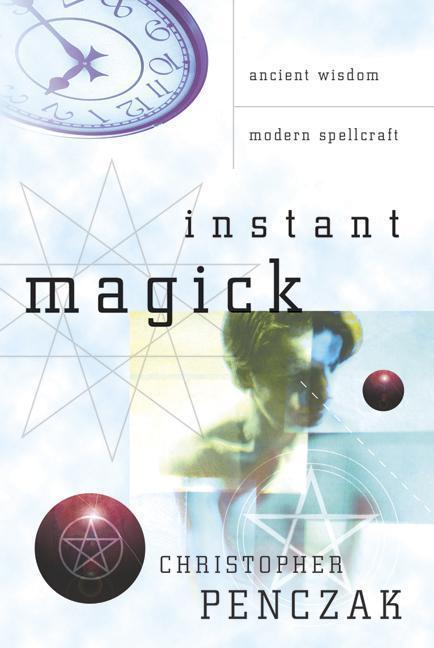Instant Magick: Ancient Wisdom, Modern Spellcraft als Taschenbuch