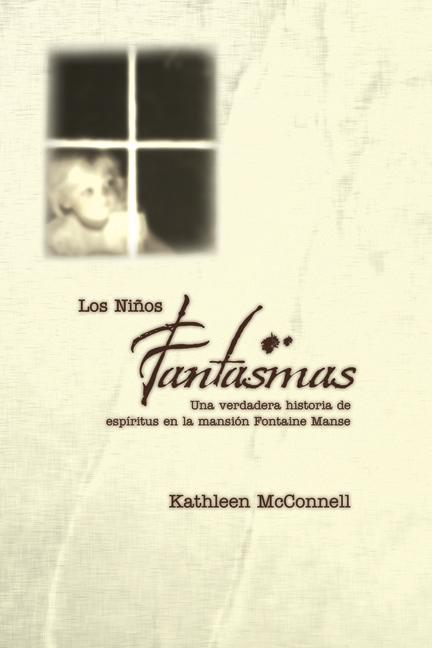 Los Ninos Fantasmas: Una Verdadera Historia de Espiritus En La Mansion Fontaine Manse als Taschenbuch