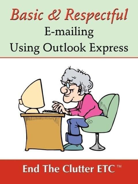 Basic & Respectful E-Mailing Using Outlook Express als Taschenbuch