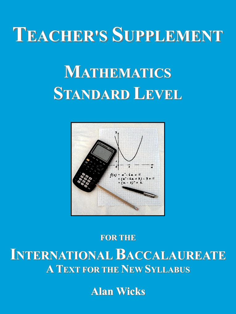 Teacher's Supplement Mathematics Standard Level for the International Baccalaureate als Buch