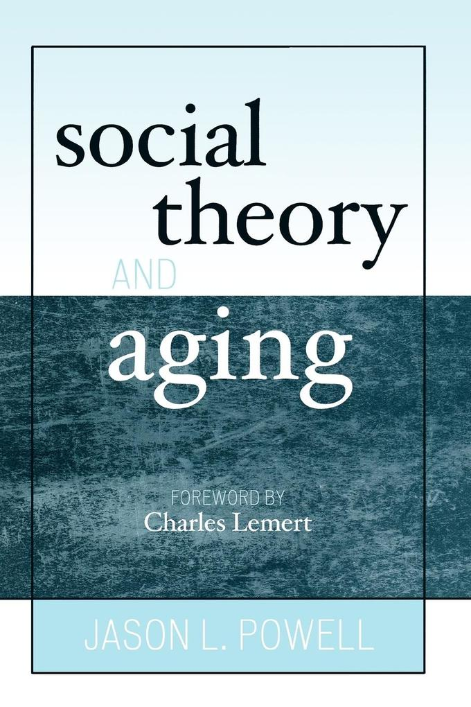 Social Theory and Aging als Taschenbuch
