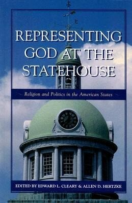 Representing God at the Statehouse: Religion and Politics in the American States als Buch