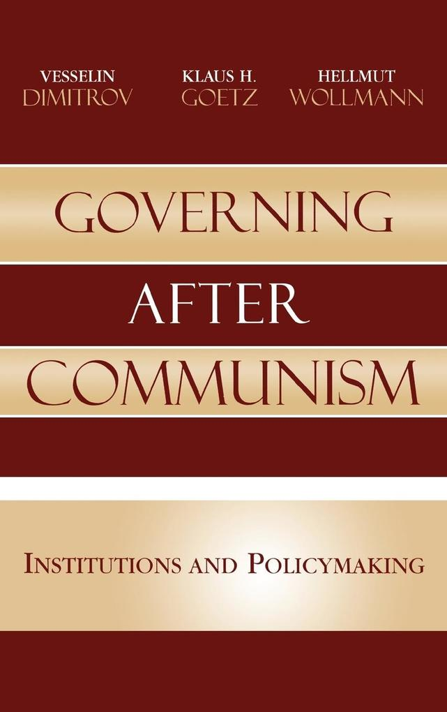 Governing After Communism: Institutions and Policymaking als Buch