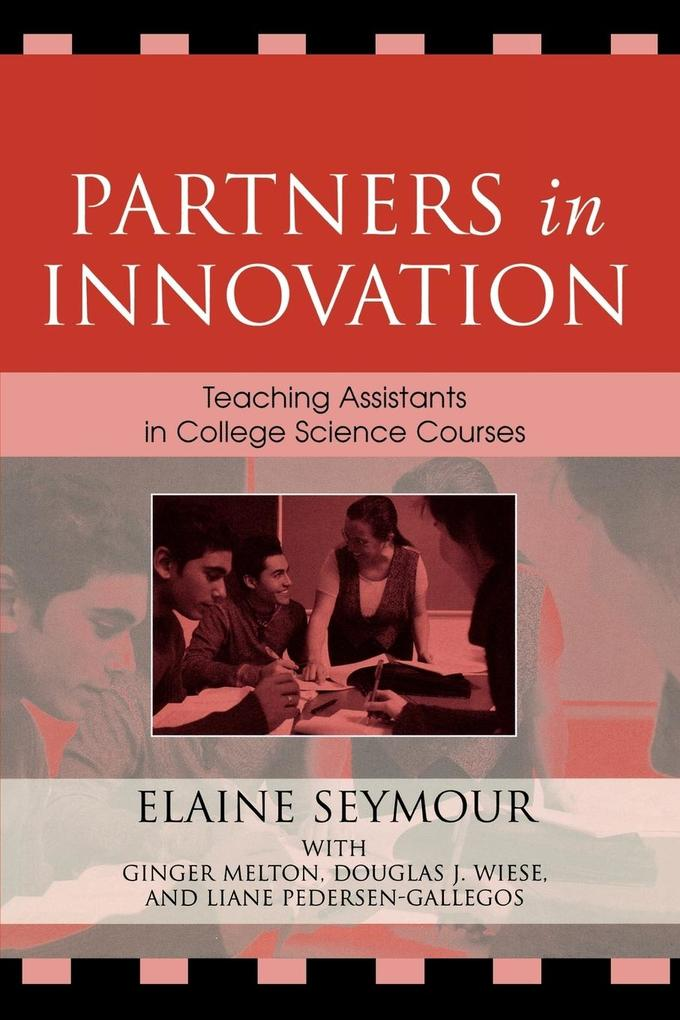 Partners in Innovation: Teaching Assistants in College Science Courses als Taschenbuch