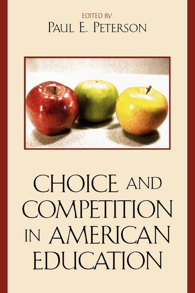 Choice and Competition in American Education als Taschenbuch