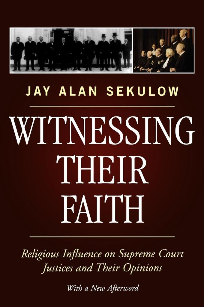 Witnessing Their Faith: Religious Influence on Supreme Court Justices and Their Opinions als Taschenbuch