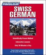 Pimsleur Swiss German Level 1 CD: Learn to Speak and Understand Swiss German with Pimsleur Language Programs als Hörbuch