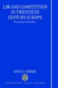 Law and Competition in Twentieth Century Europe: Protecting Prometheus als Buch