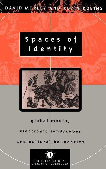 Spaces of Identity: Global Media, Electronic Landscapes and Cultural Boundaries als Buch