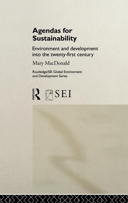 Agendas for Sustainability: Environment and Development Into the 21st Century als Buch