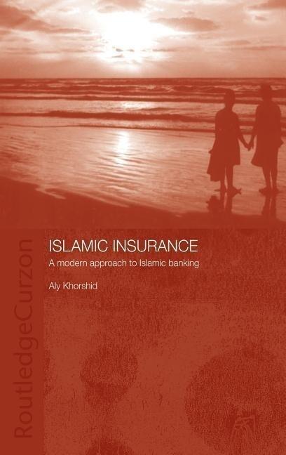 Islamic Insurance: A Modern Approach to Islamic Banking als Buch