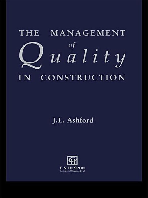 The Management of Quality in Construction als Buch