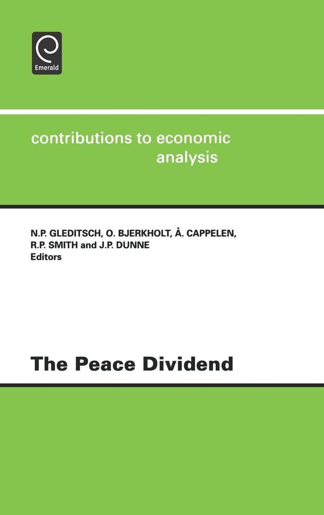The Peace Dividend Ceacontributions to Economic Analysis Volume 235 als Buch