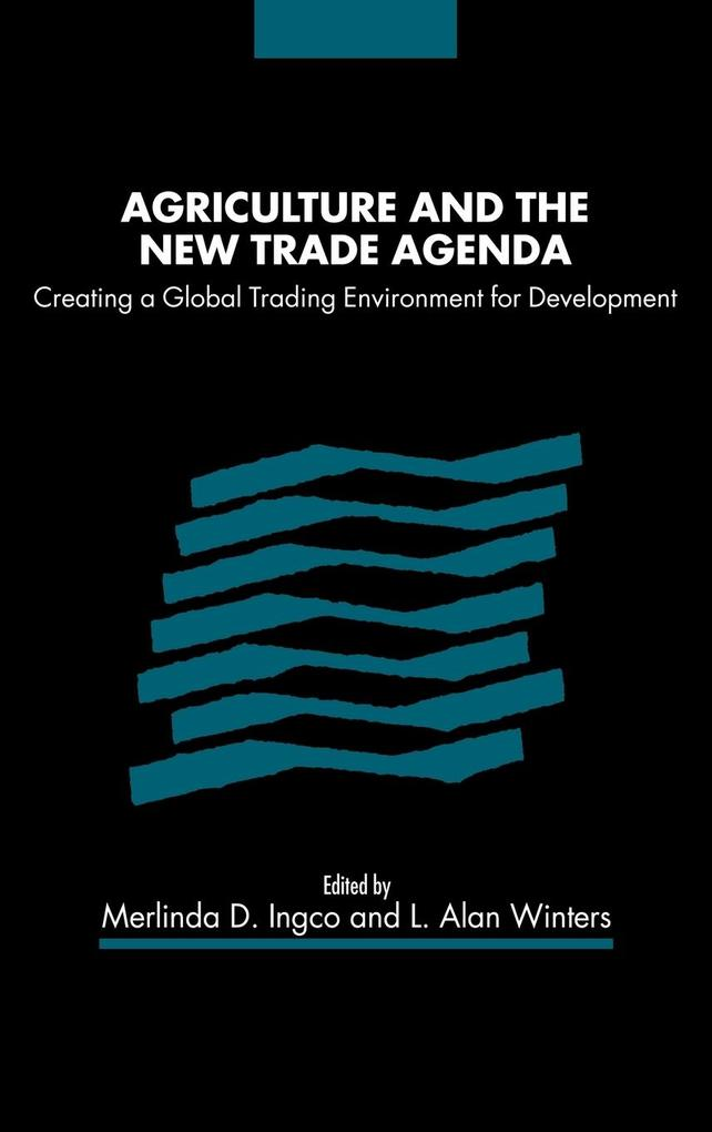 Agriculture and the New Trade Agenda als Buch