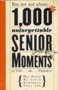 1000 Unforgettable Senior Moments als Buch