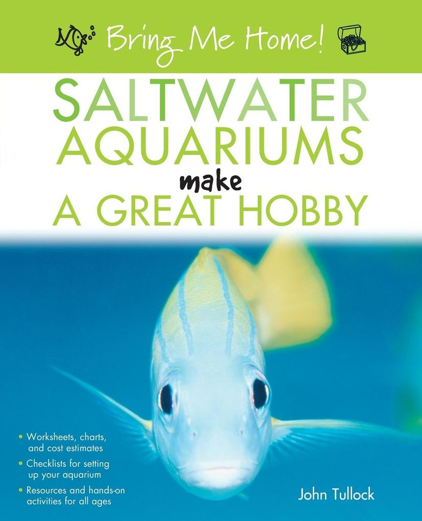 Bring Me Home! Saltwater Aquariums Make a Great Hobby als Taschenbuch