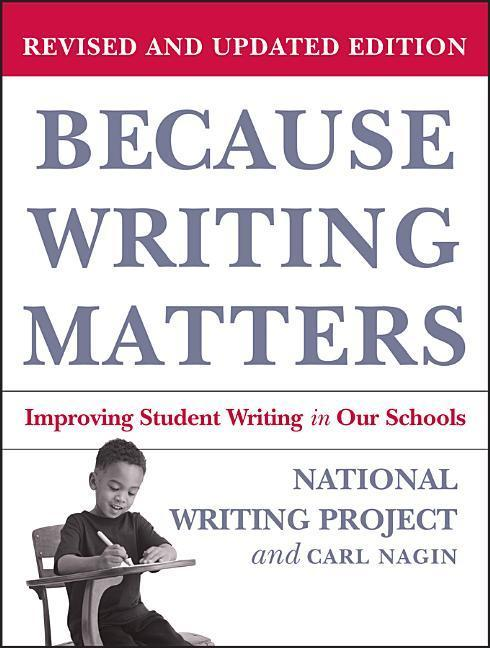 Because Writing Matters: Improving Student Writing in Our Schools, Revised Edition als Taschenbuch
